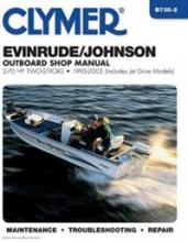Clymer - Evinrude / Johnson Outboard Shop Manual: 2-70 HP Two-Stroke 1995-2007 (zahŕňa modely Jet Drive)