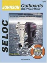SELOC - Seloc Johnson/Outboards 2002-07 Repair Manual: All 2-Stroke and 4-Stroke Models  #1314